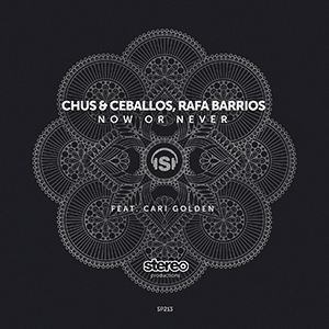 Syndicast Chus & Ceballos Rafa Barrios Now or Never ft. Cari Golden