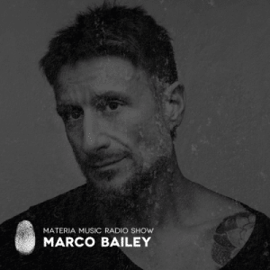 Marco Bailey Materia Music Radio Show cover